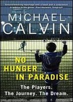 No Hunger In Paradise: How To Make It Is As Professional Footballer