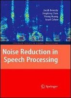 Noise Reduction In Speech Processing (Springer Topics In Signal Processing)