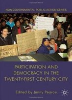 Participation And Democracy In The Twenty-First Century City (Non-Governmental Public Action)