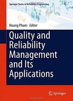 Quality And Reliability Management And Its Applications (Springer Series In Reliability Engineering)
