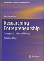 Researching Entrepreneurship: Conceptualization And Design (International Studies In Entrepreneurship)