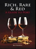 Rich, Rare & Red: A Guide To Port