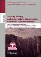 Security, Privacy And Anonymity In Computation, Communication And Storage: Spaccs 2016 International Workshops, Trustdata, Tsp, Nope, Dependsys, ... (Lecture Notes In Computer Science)
