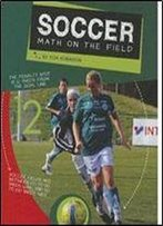 Soccer: Math On The Field (Math In Sports (Child's World))