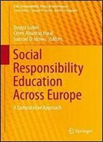 Social Responsibility Education Across Europe: A Comparative Approach (Csr, Sustainability, Ethics & Governance)