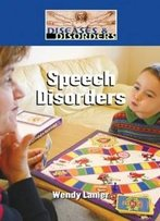 Speech Disorders (Diseases And Disorders)