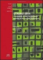 Stairs 2014: Proceedings Of The 7th European Starting Ai Researcher Symposium (Frontiers In Artificial Intelligence And Applications)