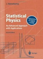 Statistical Physics: An Advanced Approach With Applications Web-Enhanced With Problems And Solutions (Advanced Texts In Physics)