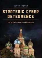 Strategic Cyber Deterrence: The Active Cyber Defense Option