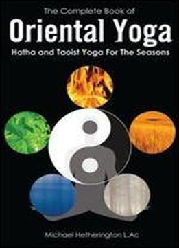 the complete book of oriental yoga hatha and taoist yoga