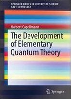 The Development Of Elementary Quantum Theory