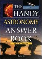 The Handy Astronomy Answer Book,3rd Ed.
