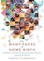 The Many Faces Of Home Birth: 25 Honest, Firsthand Accounts From Parents Around The World
