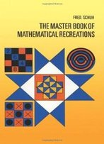 The Master Book Of Mathematical Recreations (Dover Recreational Math)