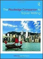 The Routledge Companion To Travel Writing (Routledge Literature Companions)