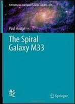 The Spiral Galaxy M33 (Astrophysics And Space Science Library)