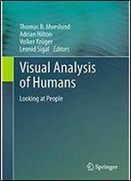 Visual Analysis Of Humans: Looking At People