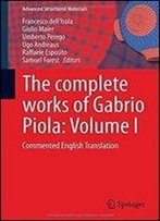 1: The Complete Works Of Gabrio Piola: Volume I: Commented English Translation (Advanced Structured Materials) (English And Italian Edition)