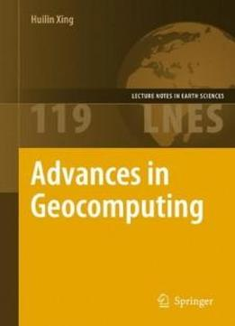 Advances In Geocomputing (lecture Notes In Earth Sciences)