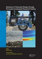 Advances In Pavement Design Through Full-Scale Accelerated Pavement Testing