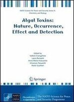 Algal Toxins: Nature, Occurrence, Effect And Detection (Nato Science For Peace And Security Series A: Chemistry And Biology)
