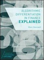 Algorithmic Differentiation In Finance Explained (Financial Engineering Explained)