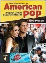 American Pop [4 Volumes]: Popular Culture Decade By Decade