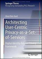 Architecting User-Centric Privacy-As-A-Set-Of-Services: Digital Identity-Related Privacy Framework (Springer Theses)