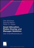 Asset Allocation, Risiko-Overlay Und Manager-Selektion: Das Diversifikationsbuch