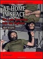 At Home In Space: The Late Seventies Into The Eighties (Springer Praxis Books)