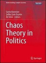 Chaos Theory In Politics (Understanding Complex Systems)