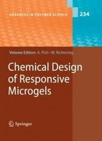 Chemical Design Of Responsive Microgels (Advances In Polymer Science)