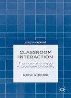 Classroom Interaction: The Internationalised Anglophone University