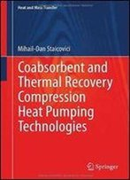 Coabsorbent And Thermal Recovery Compression Heat Pumping Technologies (Heat And Mass Transfer)