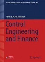 Control Engineering And Finance (Lecture Notes In Control And Information Sciences)