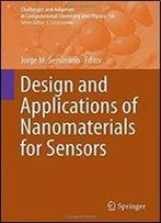 Design And Applications Of Nanomaterials For Sensors (Challenges And Advances In Computational Chemistry And Physics)