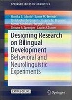 Designing Research On Bilingual Development: Behavioral And Neurolinguistic Experiments (Springerbriefs In Linguistics)