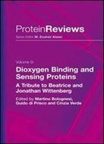 Dioxygen Binding And Sensing Proteins: A Tribute To Beatrice And Jonathan Wittenberg (Protein Reviews)