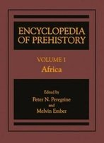 Encyclopedia Of Prehistory: Volume 1: Africa