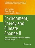 Environment, Energy And Climate Change Ii: Energies From New Resources And The Climate Change (The Handbook Of Environmental Chemistry)