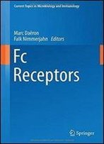 Fc Receptors (Current Topics In Microbiology And Immunology)
