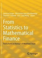 From Statistics To Mathematical Finance: Festschrift In Honour Of Winfried Stute