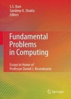 Fundamental Problems In Computing: Essays In Honor Of Professor Daniel J. Rosenkrantz
