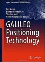 Galileo Positioning Technology (Signals And Communication Technology)