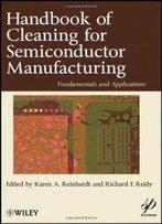 Handbook For Cleaning For Semiconductor Manufacturing: Fundamentals And Applications (Wiley-Scrivener)