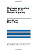 Hardware Annealing In Analog Vlsi Neurocomputing (The Springer International Series In Engineering And Computer Science)