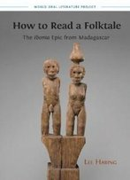 How To Read A Folktale: The Ibonia Epic From Madagascar