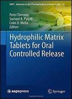 Hydrophilic Matrix Tablets For Oral Controlled Release (Aaps Advances In The Pharmaceutical Sciences Series)