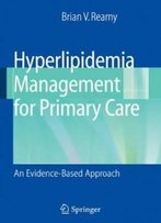 Hyperlipidemia Management For Primary Care: An Evidence-Based Approach