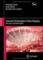 Innovative Technologies In Urban Mapping: Built Space And Mental Space (Sxi - Springer For Innovation / Sxi - Springer Per L'Innovazione)
